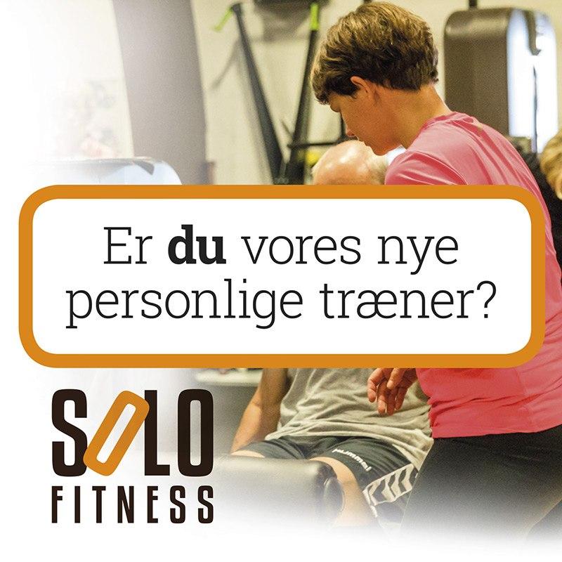 5ca9a1c85ac Er du vores nye personlige træner? - SOLO fitness